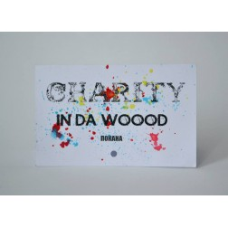 CHARITY IN DA WOOD